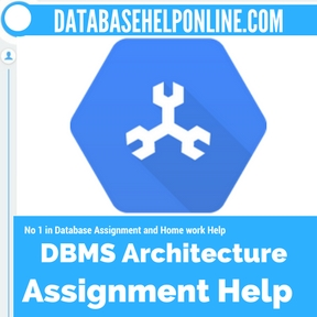 DBMS Architecture Assignment Help