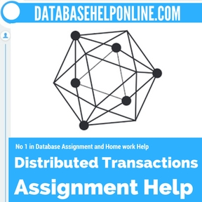 Distributed Transactions Assignment Help