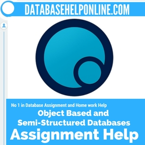 Object Based and Semi-Structured Databases Assignment Help