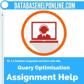 Query Optimisation Assignment help