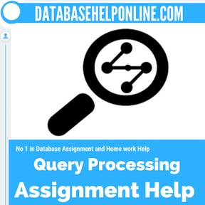 Query Processing assignment help