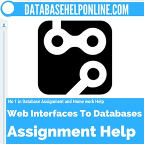 Web Interfaces To Databases Assignment Help